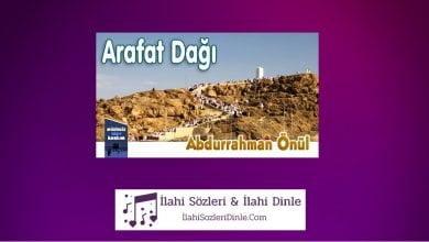 Photo of Arafat Dağı İlahisini Dinle ve Sözleri