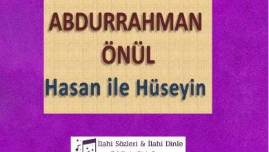 Photo of Hasan İle Hüseyin ilahi sözleri
