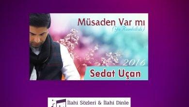 Photo of Müsaden Var Mı İlahi Sözleri