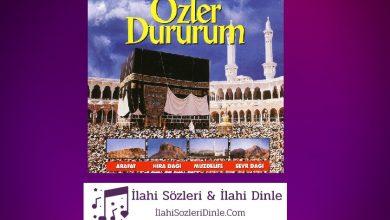 Photo of Özler Dururum İlahi Sözleri