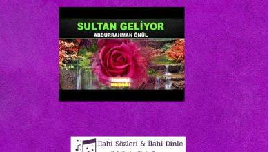 Photo of Sultan Geliyor ilahi sözleri